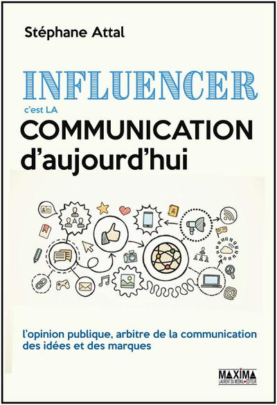 INFLUENCER C'EST LA COMMUNICATION D'AUJOURD'HUI