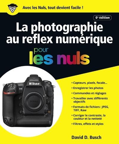 LA PHOTOGRAPHIE AU REFLEX NUMERIQUE 6E POUR LES NULS