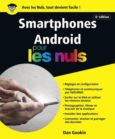 SMARTPHONES ANDROID POUR LES NULS, 6E