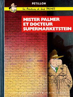 MISTER PALMER ET LE DOCTEUR SUPERMARKETSTEIN