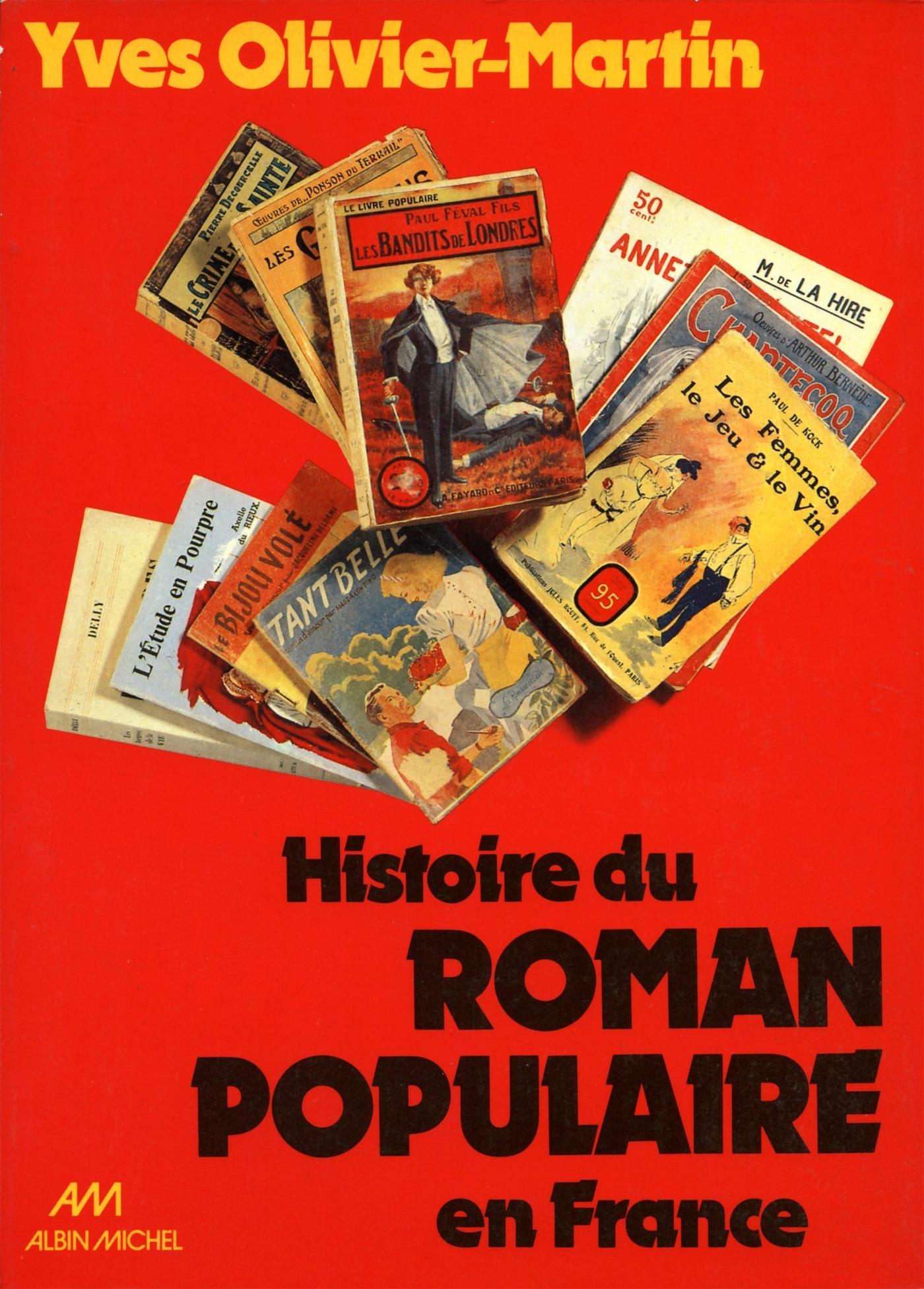 HISTOIRE DU ROMAN POPULAIRE FRANCE 1840-1980