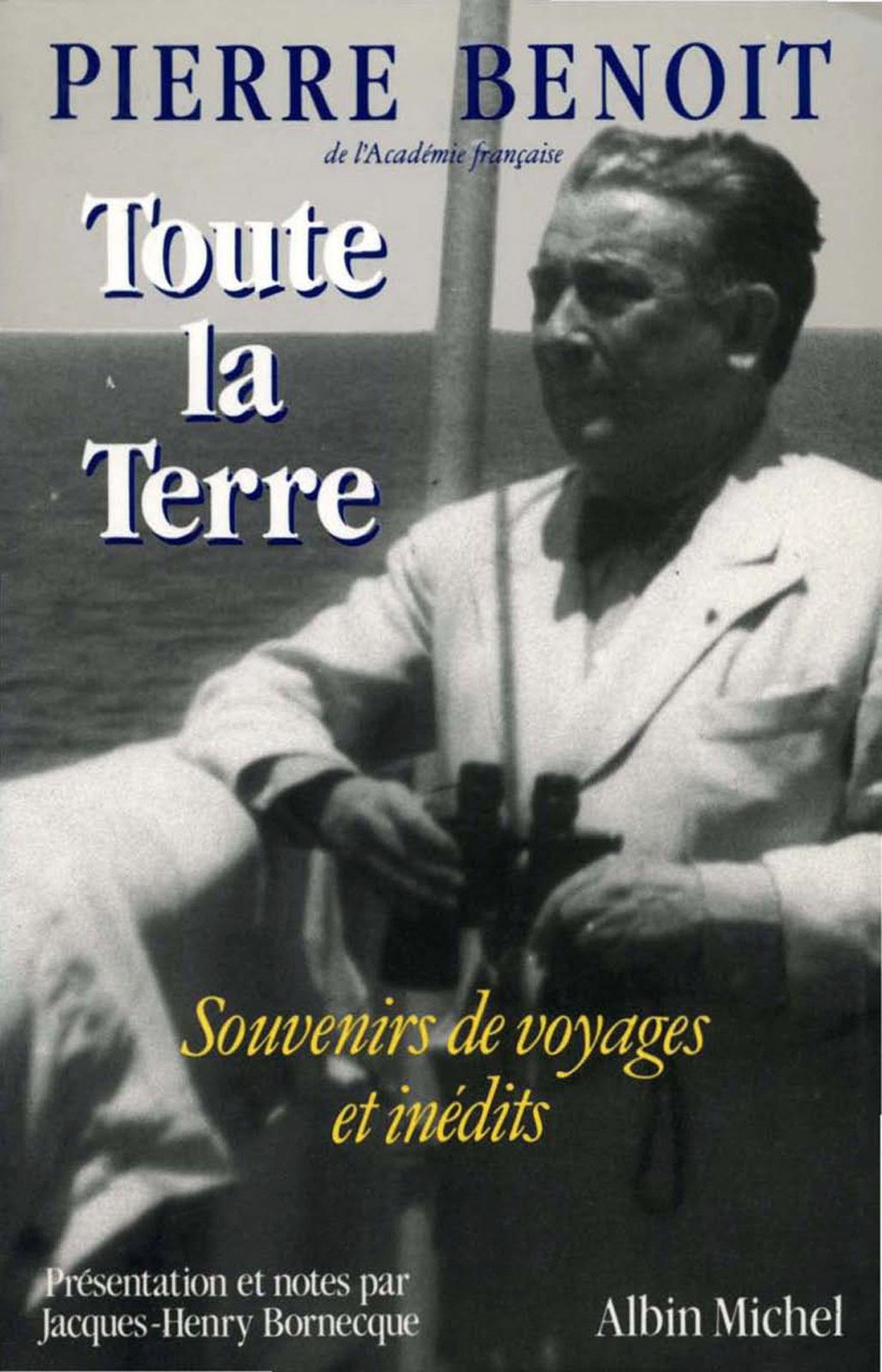 TOUTE LA TERRE - SOUVENIRS DE VOYAGES ET INEDITS