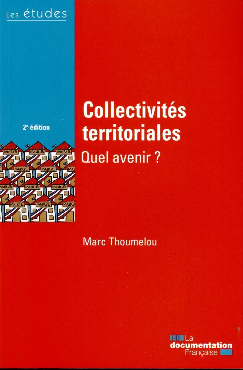 COLLECTIVITES TERRITORIALES, QUEL AVENIR ? ETUDES DE LA DF N.5416-17