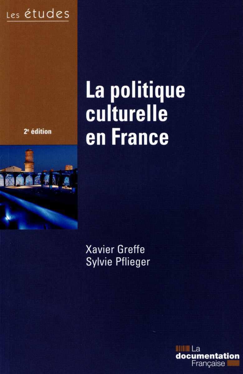 LA POLITIQUE CULTURELLE EN FRANCE - ETUDES DE LA DF N 5405-06-07