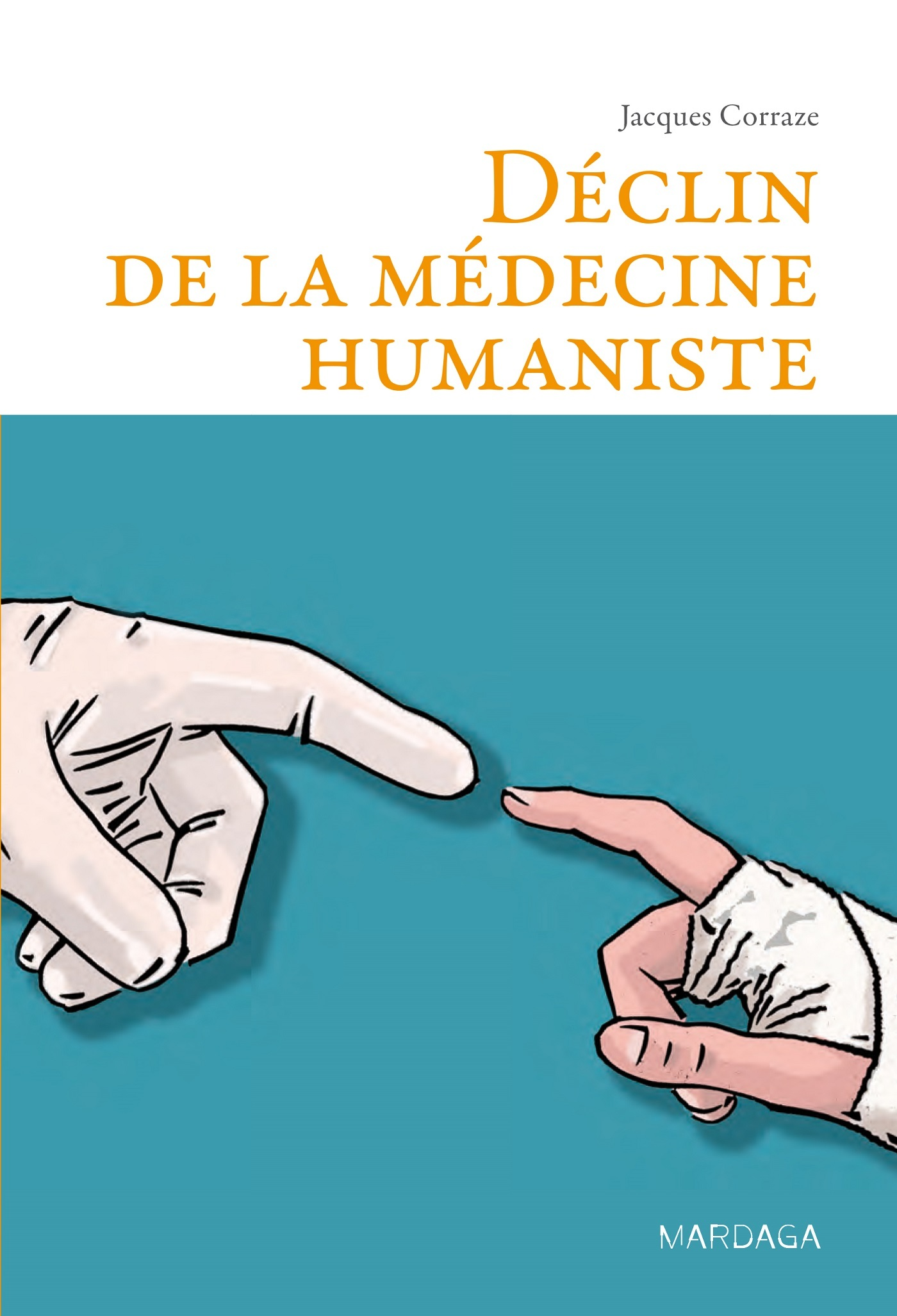 DECLIN DE LA MEDECINE HUMANISTE