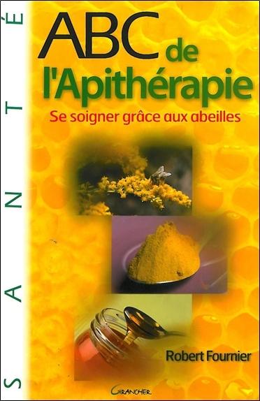 ABC DE L'APITHERAPIE