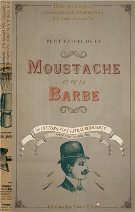 PETIT MANUEL DE LA MOUSTACHE ET DE LA BARBE OU HISTORIETTES