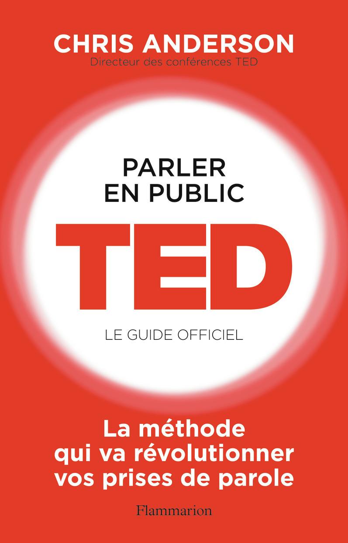 PARLER EN PUBLIC : TED - LE GUIDE OFFICIEL