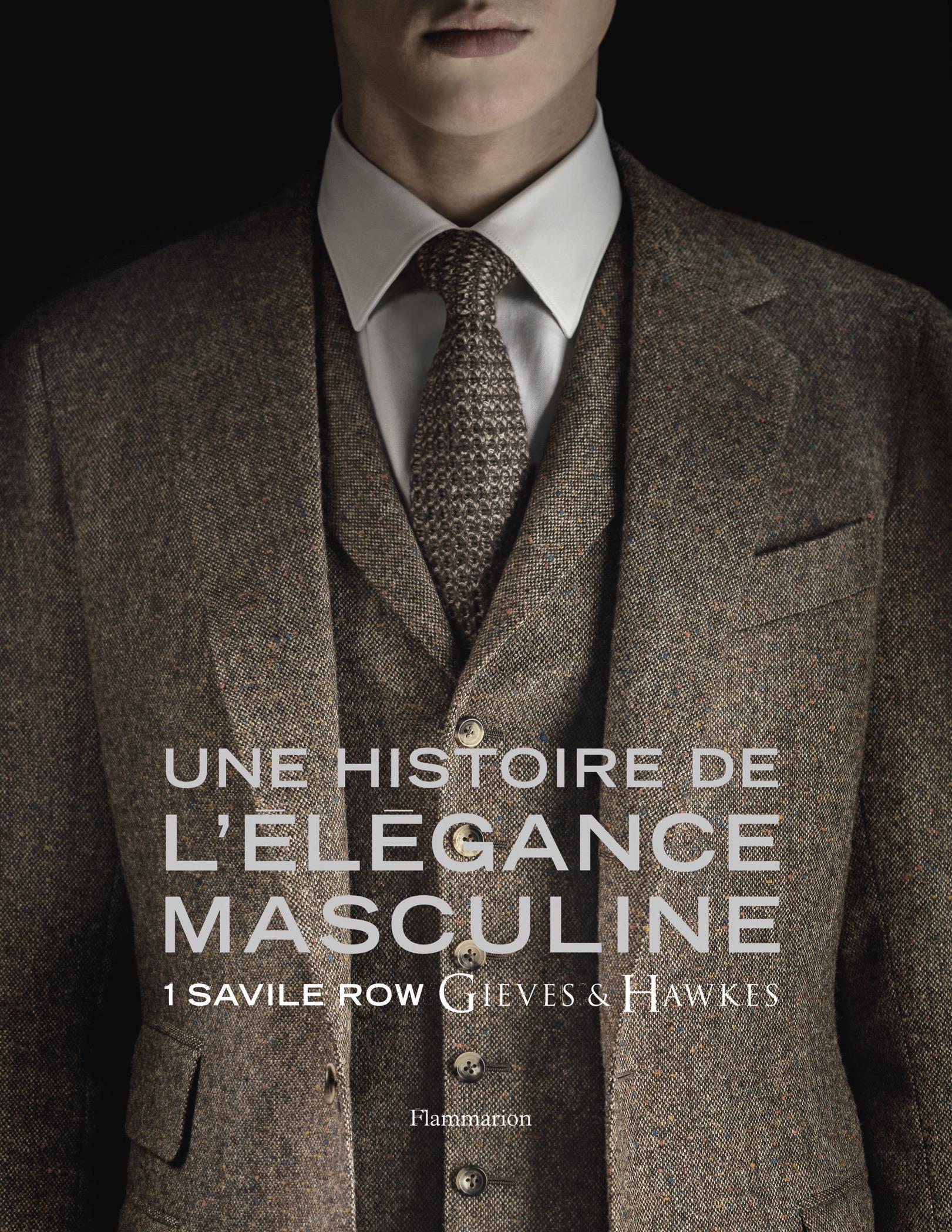 UNE HISTOIRE DE L'ELEGANCE MASCULINE