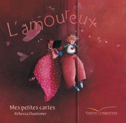 L'AMOUREUX, MES PETITES CARTES