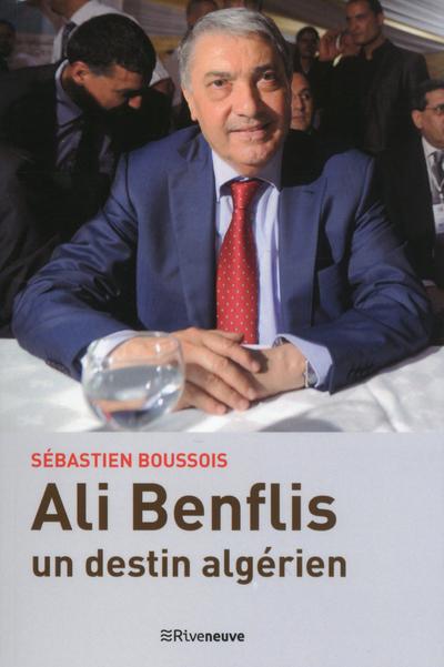ALI BENFLIS - UN DESTIN ALGERIEN