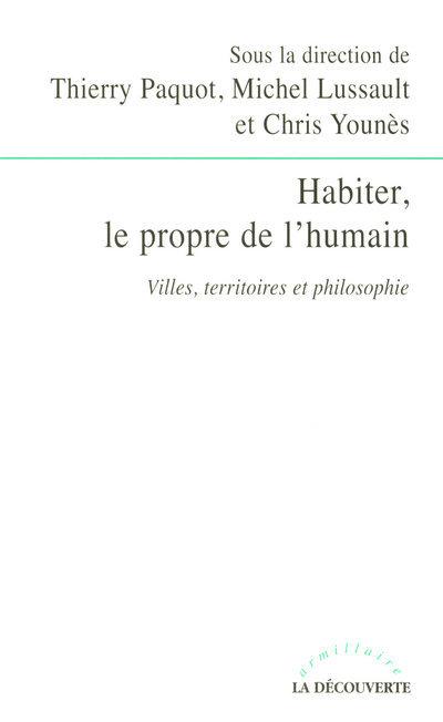 HABITER, LE PROPRE DE L'HUMAIN VILLES, TERRITOIRES ET PHILOSOPHIE