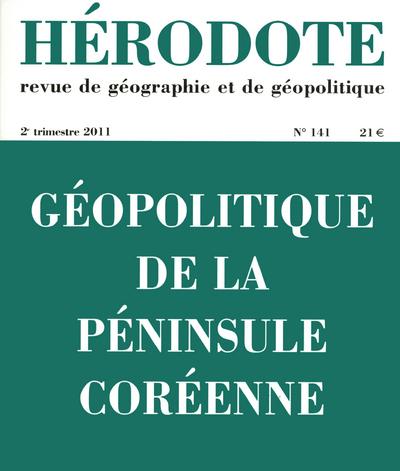 HERODOTE NUMERO 141 - GEOPOLITIQUE DE LA PENINSULE COREENNE