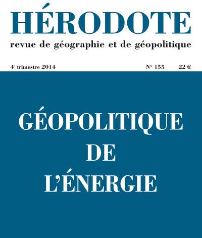HERODOTE NUMERO 155 - GEOPOLITIQUE DE L'ENERGIE