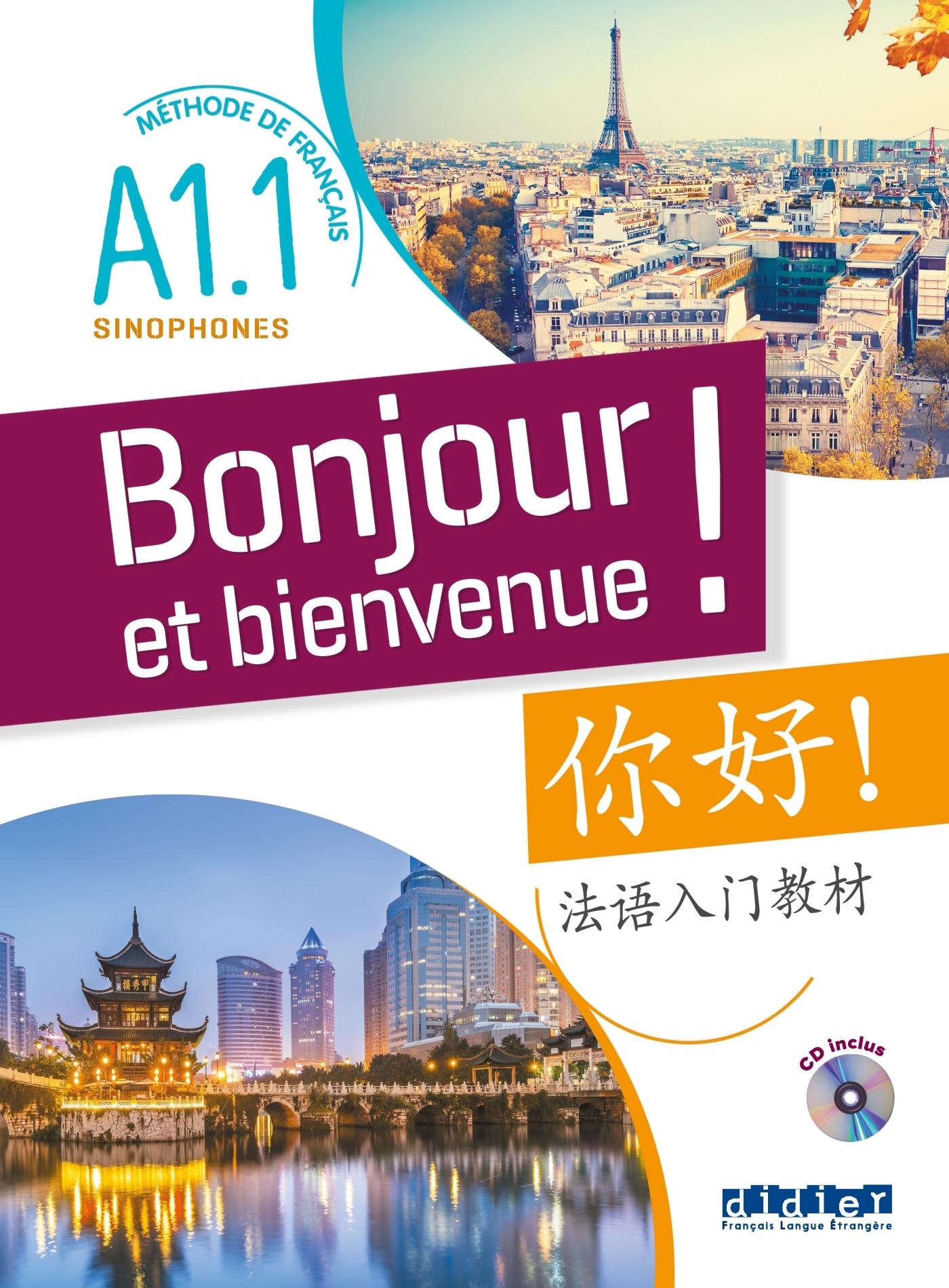 BONJOUR ET BIENVENUE ! - POUR SINOPHONES A1.1 - LIVRE + CD