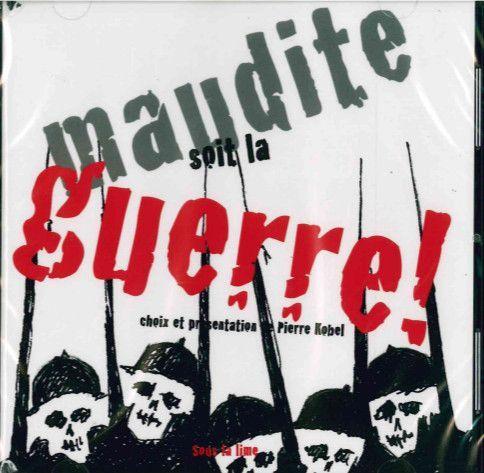 MAUDITE SOIT LA GUERRE ! /1CD  -