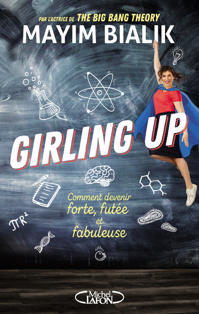 GIRLING UP - COMMENT DEVENIR FORTE, FUTEE ET FABULEUSE