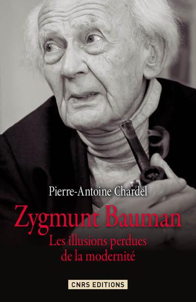ZYGMUNT BAUMAN. LES ILLUSIONS PERDUES DE LA MODERNITE