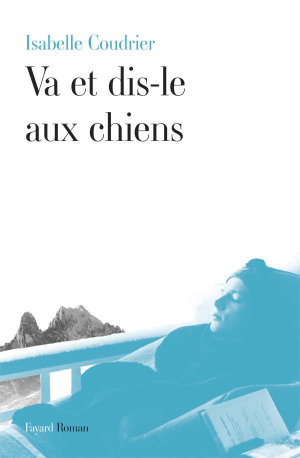 VA ET DIS-LE AUX CHIENS