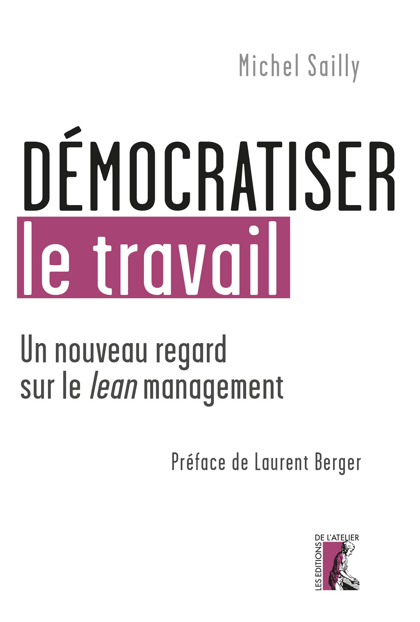 DEMOCRATISER LE TRAVAIL. UN NOUVEAU REGARD SUR LE LEAN MANAG