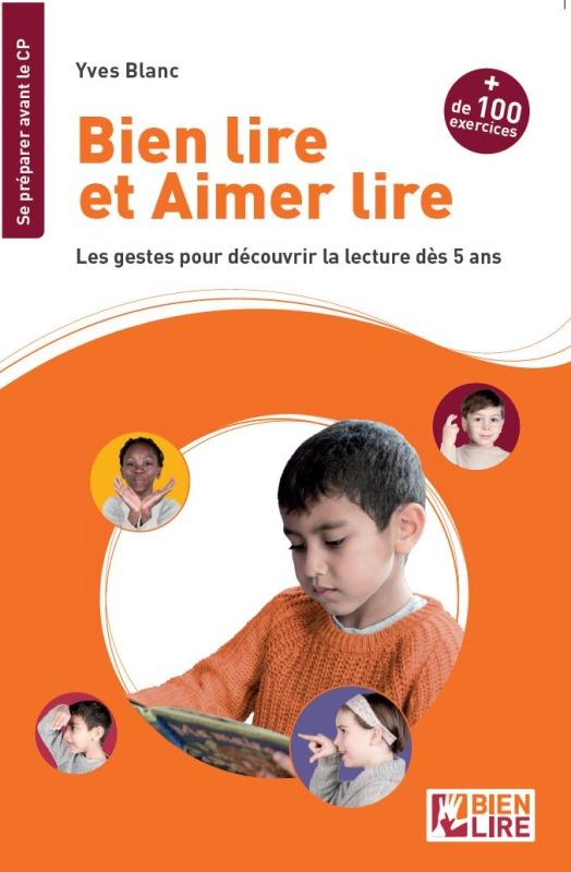 BIEN LIRE ET AIMER LIRE  LES GESTES POUR DECOUVRIR LA LECTURE - DES 5 ANS