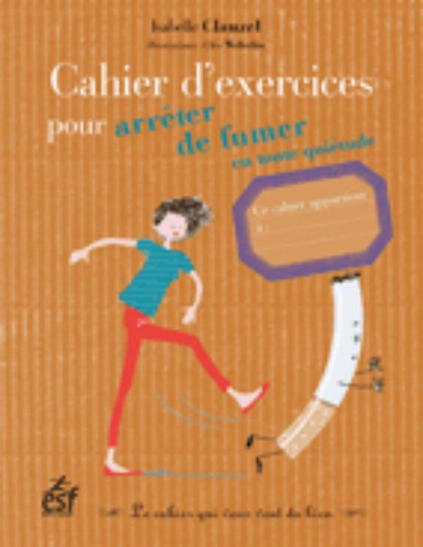 CAHIER D EXERCICES POUR ARRETER DE FUMER