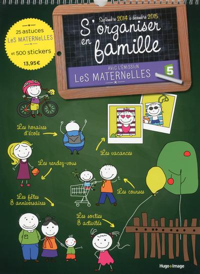 S'ORGANISER EN FAMILLE SEPTEMBRE 2014 A DECEMBRE 2015