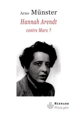 HANNAH ARENDT, CONTRE MARX ?