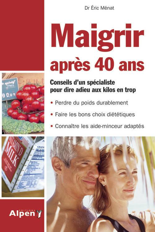MAIGRIR APRES 40 ANS