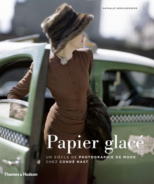 PAPIER GLACE. UN SIECLE DE PHOTOGRAPHIE DE MODE CHEZ CONDE NAST
