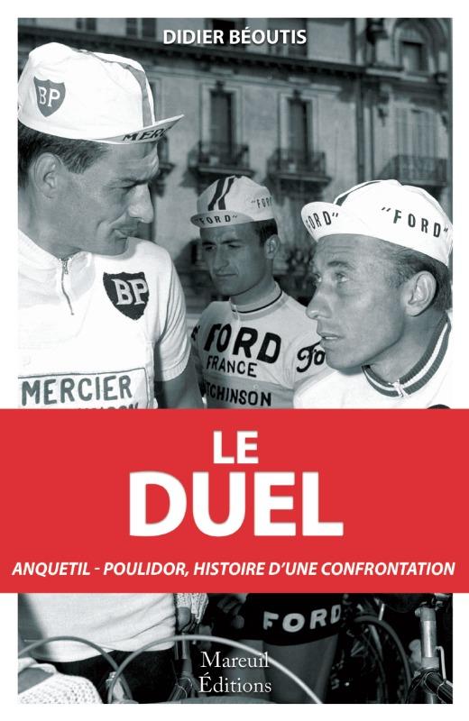 LE DUEL - ANQUETIL-POULIDOR HISTOIRE D'UNE CONFRONTATION