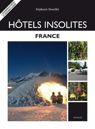 HOTELS INSOLITES - FRANCE