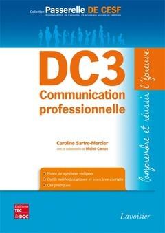 DC3 COMMUNICATION PROFESSIONNELLE, COMPRENDRE ET REUSSIR L'EPREUVE (COLL. PASSERELLE DE CESF)