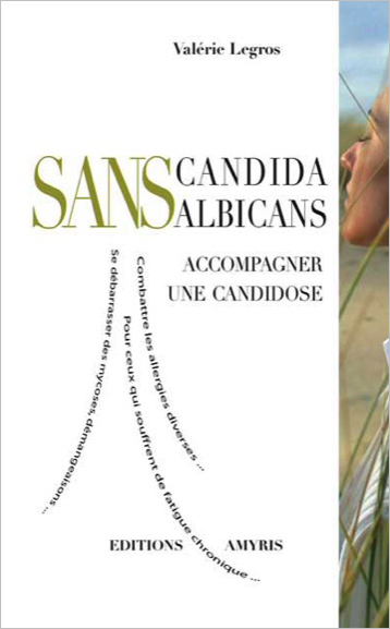 SANS CANDIDA ALBICANS - ACCOMPAGNER UNE CANDIDOSE