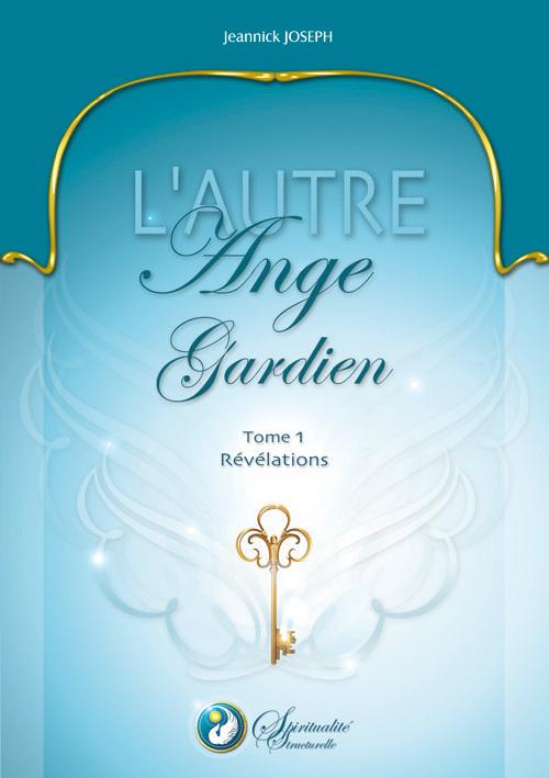 L AUTRE ANGE GARDIEN - TOME 1