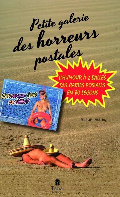 PETITE GALERIE DES HORREURS POSTALES - L'HUMOUR A 2 BALLES DES CARTES POSTALES EN 80 LECONS