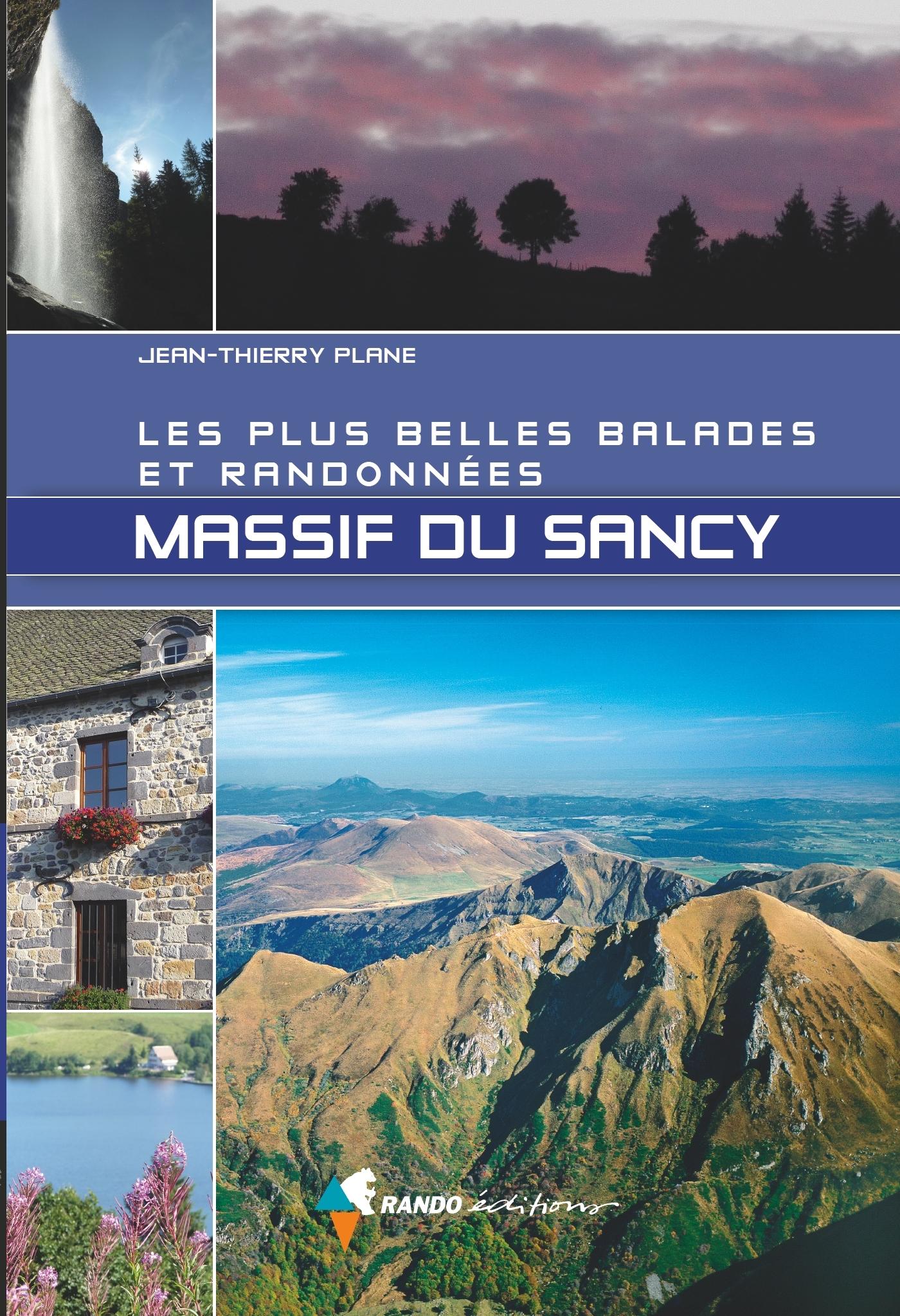MASSIF DU SANCY - LES PLUS BELLES BALADES ET RANDONNEES