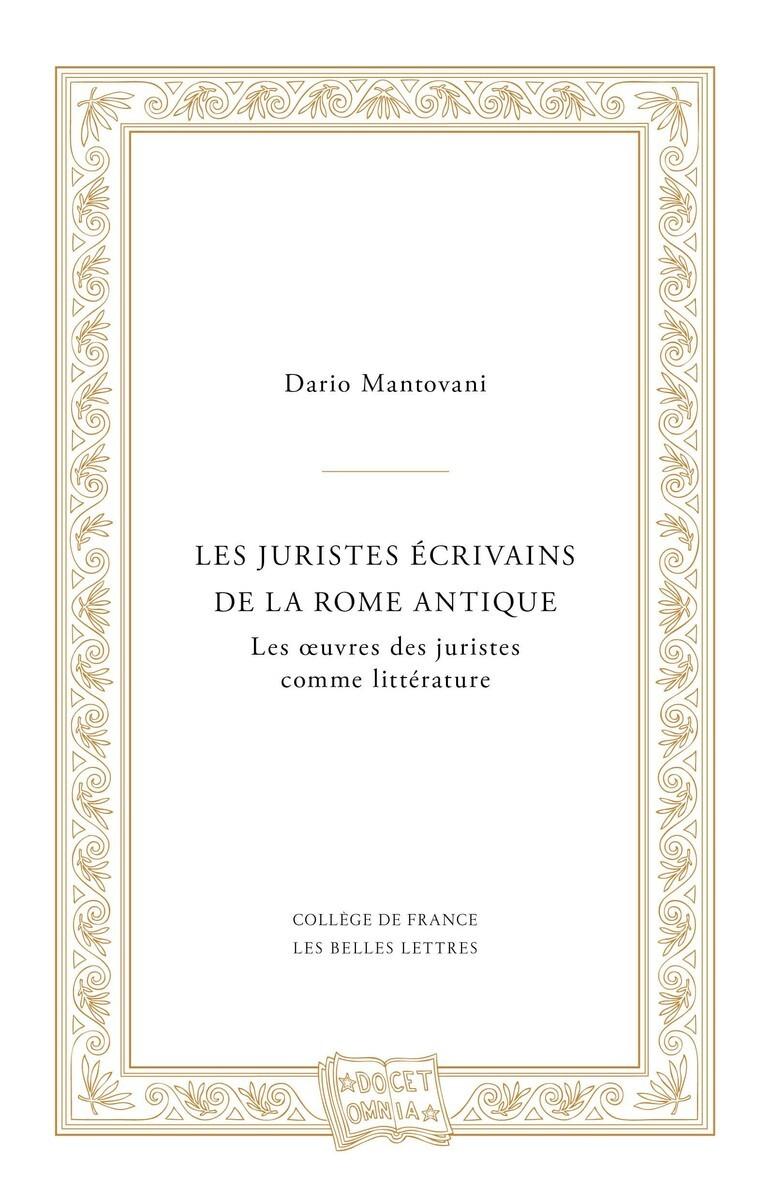 JURISTES ECRIVAINS DE LA ROME ANTIQUE (LES)