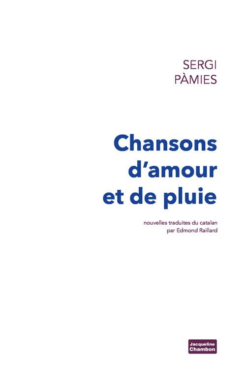 CHANSONS D'AMOUR ET DE PLUIE NOUVELLES