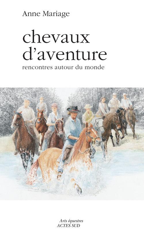 CHEVAUX D'AVENTURE RENCONTRES AUTOUR DU MONDE