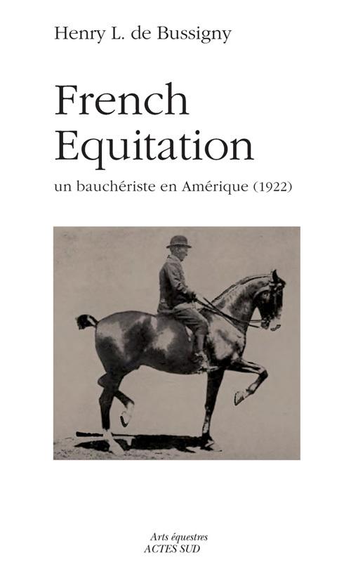 FRENCH EQUITATION UN BAUCHERISTE EN AMERIQUE, 1922