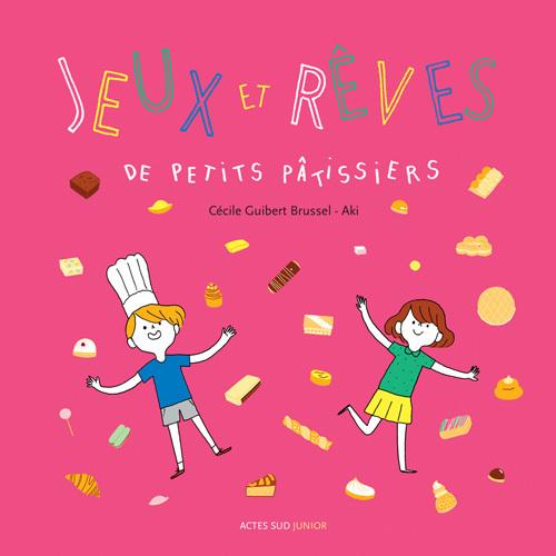 JEUX ET REVES DE PETITS PATISSIERS