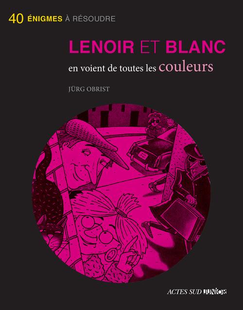 LENOIR ET BLANC EN VOIENT DE TOUTES LES COULEURS (NE)