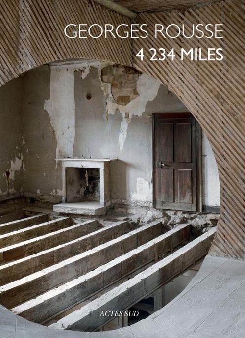 GEORGES ROUSSE, 4234 MILES [EXPOSITIONS, LYON, CONSEIL REGIONAL RHONE-ALPES-LE PLATEAU, 4 AVRIL-26 J