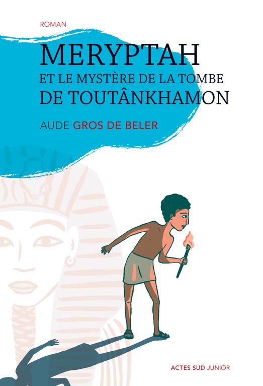 MERYPTAH ET LE MYSTERE DE LA TOMBE DE TOUTANKHAMON ROMAN