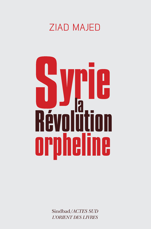 SYRIE, LA REVOLUTION ORPHELINE ESSAI