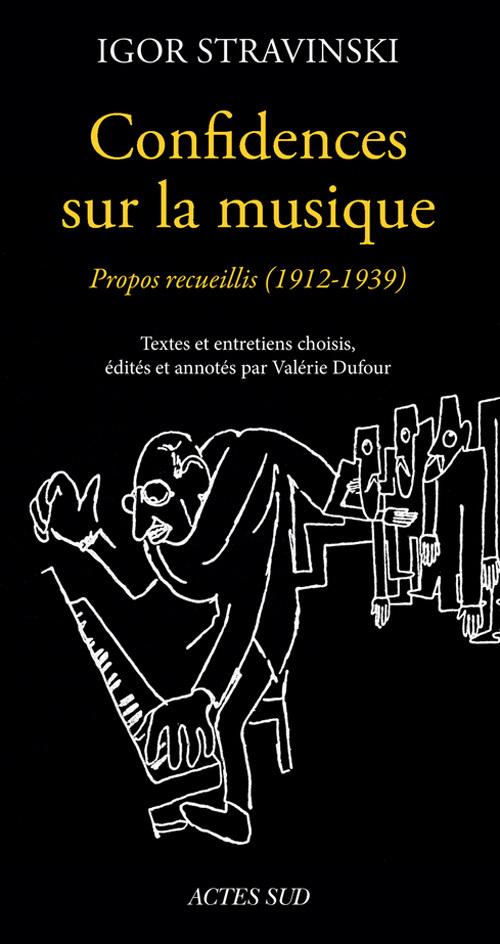 CONFIDENCES SUR LA MUSIQUE PROPOS RECUEILLIS, 1912-1939