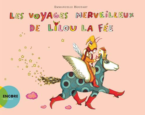 LES VOYAGES MERVEILLEUX DE LILOU LA FEE