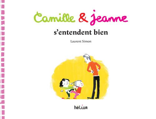 CAMILLE & JEANNE S'ENTENDENT BIEN