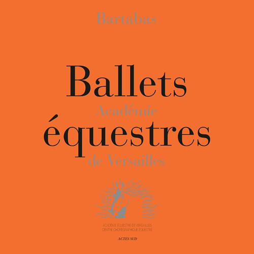 BALLETS EQUESTRES - ACADEMIE DE VERSAILLES + 5 DVD